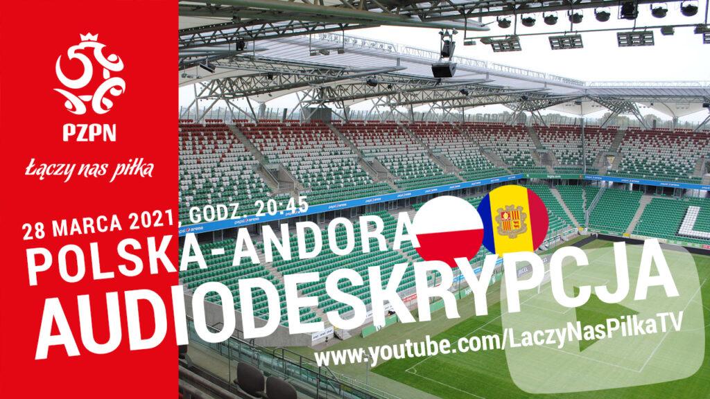 W tle trybuny stadionu Legii Warszawa, a na nim białe napisy 28 marca 2021 godz. 20:45 polska-Andora Audiodeskrypcja www.youtube.com/LaczyNasPilka
