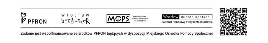 Cztery logotypy; od lewej PFRON, Wrocław bez barier, MOPS we Wrocławiu, Wrocław - Miasto Spotkań - Patronat Honorowy Prezydenta Wrocławia. Poniżej informacja: Zadanie jest współfinansowane jest ze środków PFRON będących w dyspozycji MOPS Wrocław